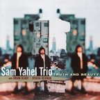Sam Yahel Trio - Truth And Beauty