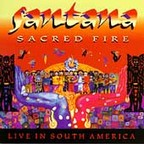 Santana - Sacred Fire · Live In South America