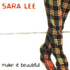 Sara Lee - Make It Beautiful