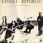 Savage Republic - Tragic Figures