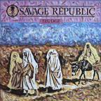 Savage Republic - Trudge