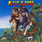 Savoy Brown - Skin 'N' Bone
