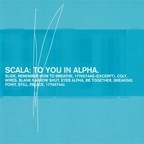 Scala - To You In Alpha