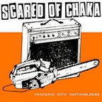 Scared Of Chaka - Crossing With Switchblades