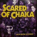 Scared Of Chaka - Hutch Brown Sayngwich