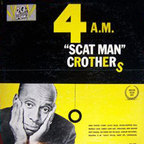 """Scat Man"" Crothers - 4 A.M."
