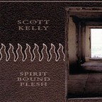 Scott Kelly - Spirit Bound Flesh