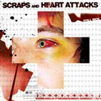 Scraps And Heart Attacks - Still Sick