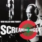 Screaming Target - Who Killed King Tubby?