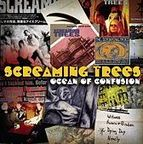 Screaming Trees - Ocean Of Confusion · Songs Of Screaming Trees 1990-1996