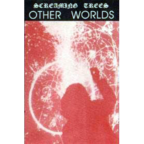 Screaming Trees - Other Worlds