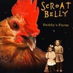 Scroat Belly - Daddy's Farm