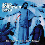 Scud Mountain Boys - Dance The Night Away