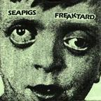 Sea Pigs - Freaktard
