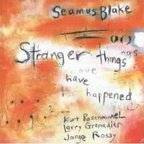 Seamus Blake - Stranger Things Have Happened