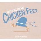 Sean Bergin's New Mob - Chicken Feet · Live At The Bimhuis