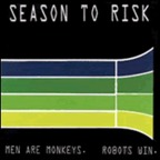Season To Risk - Men Are Monkeys. Robots Win.