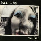 Season To Risk - Mine Eyes