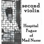 Second Violin - Hospital Fugue Of Mad Nurse
