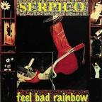 Serpico - Feel Bad Rainbow