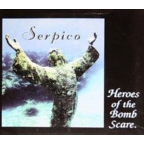 Serpico - Heroes Of The Bomb Scare.