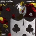 Severin - Gray Matter