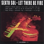Sexto Sol - Let There Be Fire