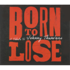 SFA - Born To Lose · A Tribute To Johnny Thunders