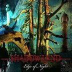 Shadowland (UK) - Edge Of Night