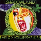 Shadowland (UK) - Ring Of Roses