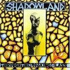 Shadowland (UK) - Through The Looking Glass