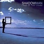 Shadowman (UK) - Land Of The Living