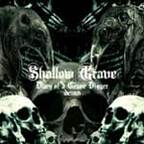 Shallow Grave (AU) - Diary Of A Grave Digger