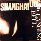 Shanghai Dog - Clanging Bell