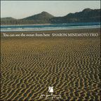 Sharon Minemoto Trio - You Can See The Ocean From Here