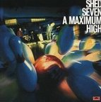 Shed Seven - A Maximum High