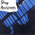 Shop Assistants - Shopping Parade