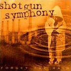 Shotgun Symphony - Forget The Rain