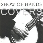 Show Of Hands (UK) - Covers