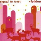 Signal To Trust - Folklore