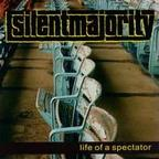 Silent Majority - Life Of A Spectator