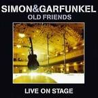 Simon & Garfunkel - Old Friends · Live On Stage