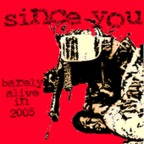 Since You - Barely Alive In 2005