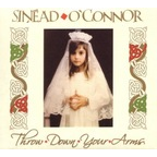 Sinéad O'Connor - Throw Down Your Arms