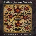Siobhan Maher-Kennedy - Immigrant Flower
