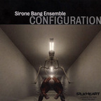 Sirone Bang Ensemble - Configuration
