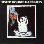 Sister Double Happiness - s/t