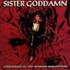 Sister Goddamn - Folk Songs Of The Spanish Inquisition