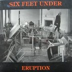 Six Feet Under (SE) - Eruption
