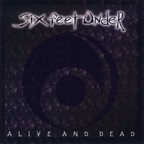 Six Feet Under (US) - Alive And Dead